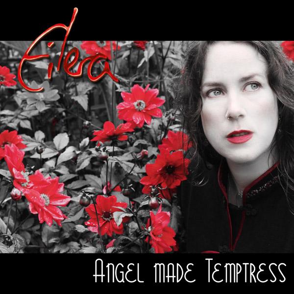 Eilera Angel made Temptress single